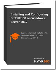 Installing and Configuring BizTalk360 on Windows Server 2012 / BizTalk Server 2013 (user guide)