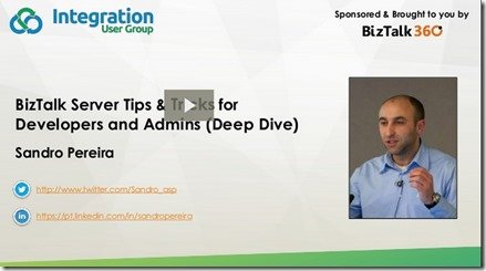 Sandro-Pereira-Integration-Monday-BizTalk-Server-Tips-Tricks-Developers-Admins-Deep-Dive