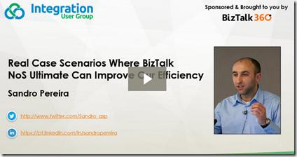 Sandro-Pereira-Real-Case-Scenarios-Where-BizTalk-NoS-Ultimate-Can-Improve-Our-Efficiency-video