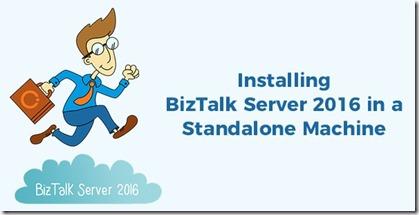 Installing-Configure-BizTalk-Server-2016-Standalone-Machine